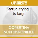 Statue crying - ts large cd musicale