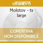 Molotov - ts large cd musicale