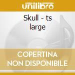 Skull - ts large cd musicale