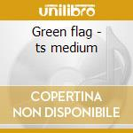 Green flag - ts medium cd musicale