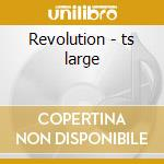 Revolution - ts large cd musicale