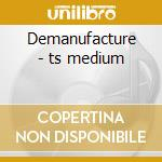 Demanufacture - ts medium cd musicale
