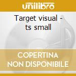 Target visual - ts small cd musicale