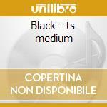 Black - ts medium cd musicale