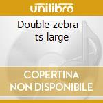 Double zebra - ts large cd musicale