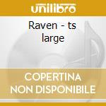 Raven - ts large cd musicale