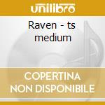 Raven - ts medium cd musicale