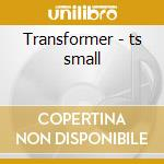 Transformer - ts small cd musicale