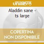 Aladdin sane - ts large cd musicale
