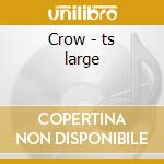 Crow - ts large cd musicale