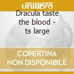 Dracula taste the blood - ts large cd musicale