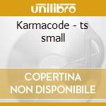 Karmacode - ts small cd musicale