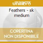 Feathers - sk medium cd musicale