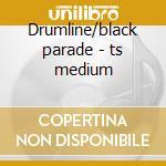 Drumline/black parade - ts medium cd musicale