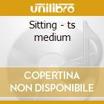 Sitting - ts medium cd musicale
