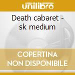 Death cabaret - sk medium cd musicale
