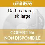 Dath cabaret - sk large cd musicale