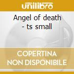 Angel of death - ts small cd musicale