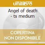 Angel of death - ts medium cd musicale