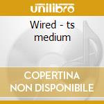 Wired - ts medium cd musicale