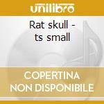Rat skull - ts small cd musicale