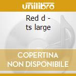 Red d - ts large cd musicale