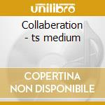 Collaberation - ts medium cd musicale