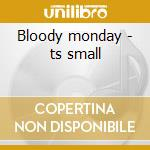Bloody monday - ts small cd musicale
