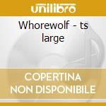 Whorewolf - ts large cd musicale