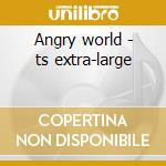 Angry world - ts extra-large cd musicale