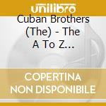 A TO Z THE CUBAN BROTHERS cd musicale di ARTISTI VARI