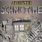 Schmotime cd musicale di Absentee