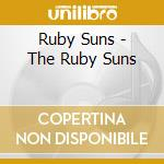 Ruby Suns - The Ruby Suns cd musicale di Suns Ruby