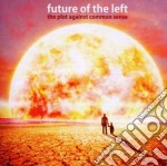 The plot against common sense' cd musicale di Future of the left