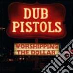 Dub Pistols Ft Bunna - Worshipping The Dollar cd musicale di Pistols Dub