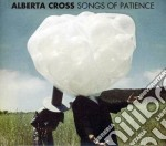 Alberta Cross - Song Of Patience cd musicale di Cross Alberta