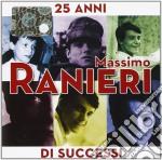 25 ANNI DI SUCCESSI cd musicale di Massimo Ranieri