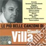 Claudio Villa - Le Piu' Belle Canzoni Di Claudio Villa cd musicale di Claudio Villa