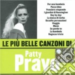 Patty Pravo - Le Piu' Belle Canzoni Di Patty Pravo cd musicale di Patty Pravo