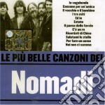 LE PIU'BELLE CANZONI DEI NOMADI cd musicale di NOMADI