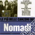 Nomadi - Le Piu' Belle Canzoni Dei Nomadi cd musicale di NOMADI
