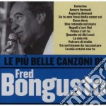 Fred Bongusto - Le Piu' Belle Canzoni cd musicale di Fred Bongusto