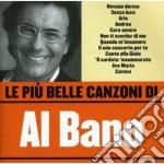 Al Bano - Le Piu' Belle Canzoni Di Al Bano cd musicale di Al bano Carrisi