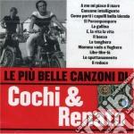 Cochi & Renato - Le Piu' Belle Canzoni Di Cochi & Renato cd musicale di COCHI & RENATO