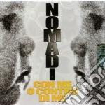 Nomadi - Con Me O Contro Di Me cd musicale di Nomadi