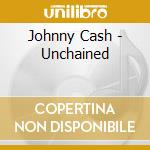 UNCHAINED cd musicale di CASH JOHNNY