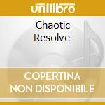 CHAOTIC RESOLVE cd musicale di PLUMB