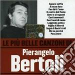 Pierangelo Bertoli - Le Piu' Belle Canzoni Di Pierangelo Bertoli cd musicale di Pierangelo Bertoli