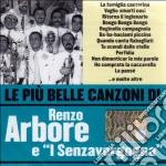LE PIU' BELLE CANZONI DI cd musicale di Renzo Arbore