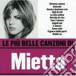 Mietta - Le Piu' Belle Canzoni cd musicale di MIETTA
